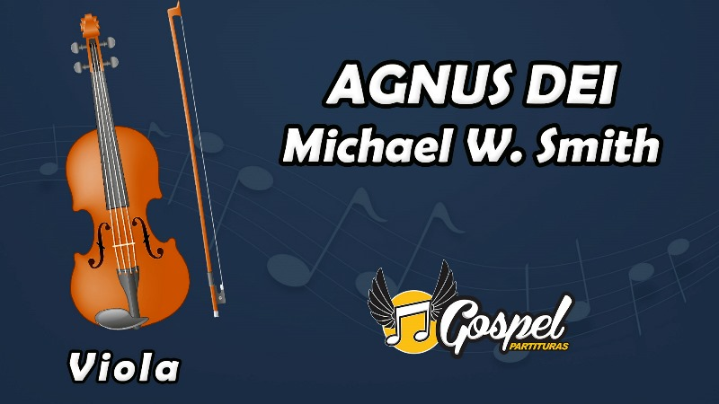 Agnus Dei – Michael W. Smith - Viola