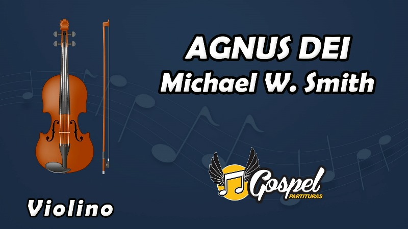 Agnus Dei – Michael W. Smith - Violino